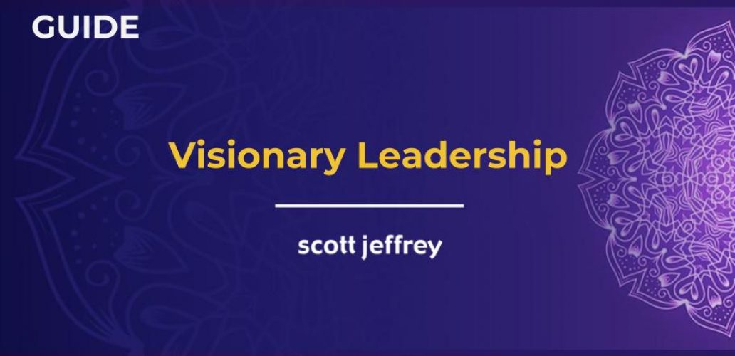 10 attributes of visionary leadership for change agents and outperforming entrepreneurs