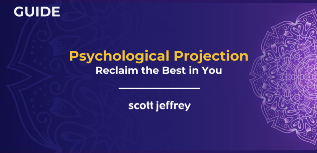 Psychological Projection How To Reclaim The Best Parts Of Yourself