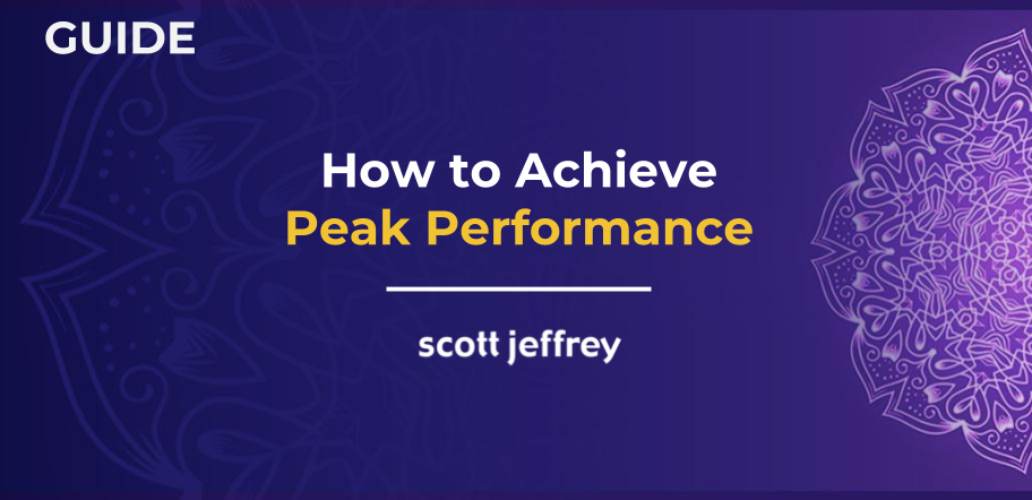 Peak Performance Guide to Accessing Your Highest Potential