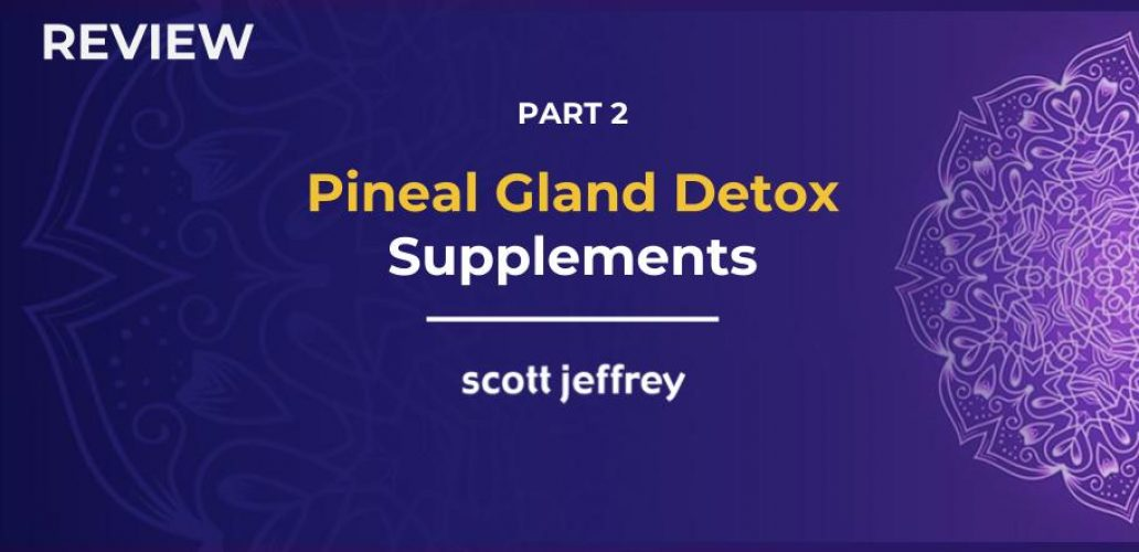 Pineal Gland Detox: 11 Powerful Supplements for Restoring