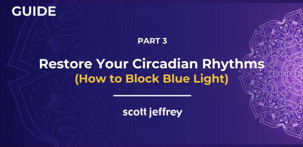 a894ab38d4a How to Block Blue Light So You Can Restore Your Circadian Rhythm and Improve  Your Sleep