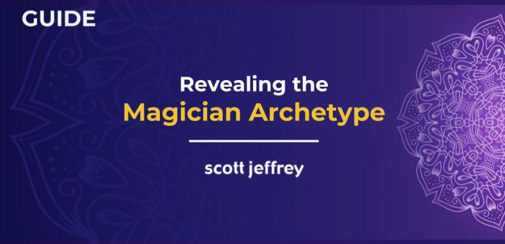 Magician Archetype: The Knower and the Creator of Worlds